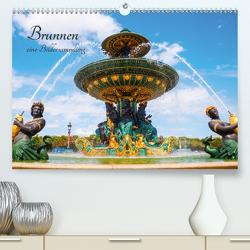 Brunnen – eine Bildersammlung (Premium, hochwertiger DIN A2 Wandkalender 2021, Kunstdruck in Hochglanz) von Müller,  Christian
