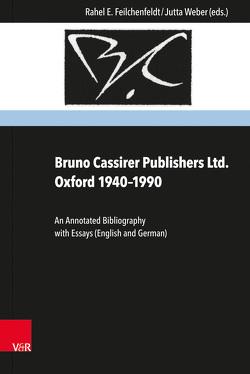 Bruno Cassirer Publishers Ltd. Oxford 1940–1990 von Brandis,  Markus, Brown,  Robert, Feilchenfeldt,  Konrad, Feilchenfeldt,  Rahel E., Hudson-Wiedenmann,  Ursula, Kauffmann,  Michael, Nyburg,  Anna, van Duin,  Sjef, Weber,  Jutta