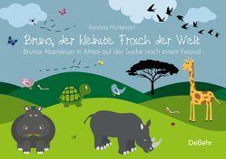 Bruno, der kleinste Frosch der Welt – Brunos Abenteuer in Afrika auf der Suche nach einem Freund – Bilderbuch von Munkenast,  Ramona
