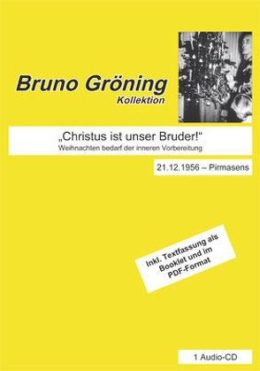 """Bruno Gröning:"""" Christus ist unser Bruder!"""" von Gröning,  Bruno"""
