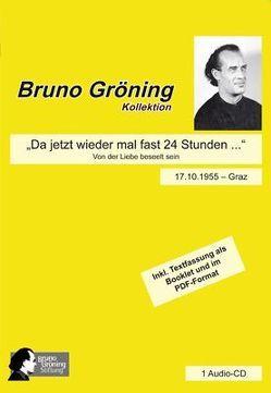 """Bruno Gröning: """"Da jetzt wieder mal fast 24 Stunden …"""" von Gröning,  Bruno"""