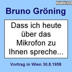 """Bruno Gröning: """"Dass ich heute über das Mikrofon zu Ihnen spreche …"""" von Gröning,  Bruno"""