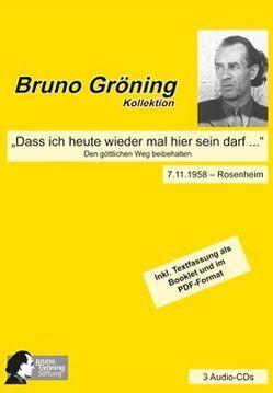 """Bruno Gröning: """"Dass ich heute wieder mal hier sein darf …"""" von Bruno Gröning Stiftung, Gröning,  Bruno"""