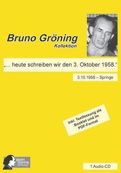 """Bruno Gröning: """"… heute schreiben wir den 3. Oktober 1958."""" von Gröning,  Bruno"""