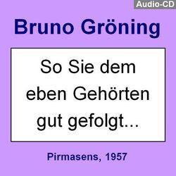 """Bruno Gröning: """"So Sie dem soeben Gehörten gut gefolgt …"""" von Gröning,  Bruno"""