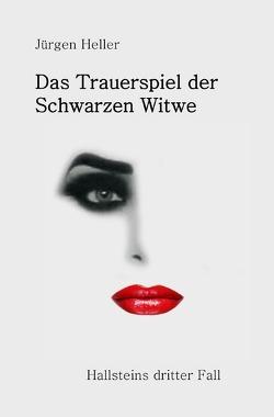 Bruno Hallstein Fälle / Das Trauerspiel der Schwarzen Witwe von Heller,  Jürgen
