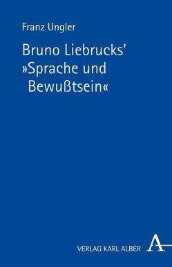 """Bruno Liebrucks' """"Sprache und Bewusstsein"""" von Gottschlich,  Max, Simon,  Josef, Ungler,  Franz"""