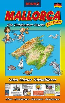 BRUNO Mallorca Landkarte und Reiseführer für Kinder: Die Entdecker-Karte für Kids von Christiane,  Sternberg