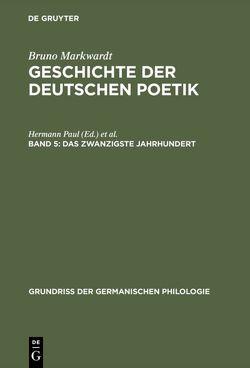 Bruno Markwardt: Geschichte der deutschen Poetik / Das zwanzigste Jahrhundert von Markwardt,  Bruno