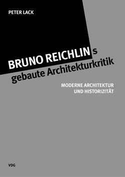 Bruno Reichlings gebaute Architekturkritik von Lack,  Peter