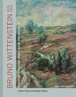 Bruno Wittenstein (1876-1968) von Fricke,  Hubert, Teiwes,  Stephan