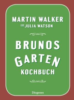 Brunos Gartenkochbuch von Walker,  Martin, Watson,  Julia, Windgassen,  Michael