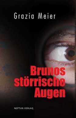 Brunos störrische Augen von Meier,  Grazia
