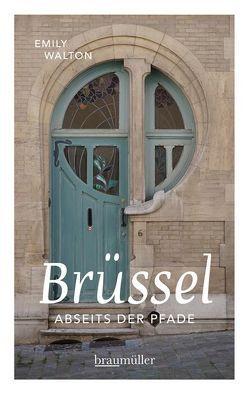 Brüssel abseits der Pfade von Walton,  Emily