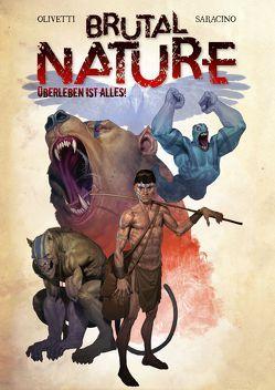Brutal Nature – Überleben ist alles! von Fricke,  Kerstin, Olivetti,  Ariel, Saracino,  Luciano