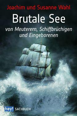 Brutale See von Wahl,  Joachim, Wahl,  Susanne