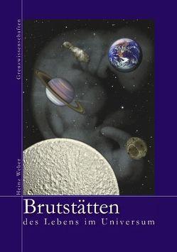 Brutstätten des Lebens im Universum von Weber,  Heinz