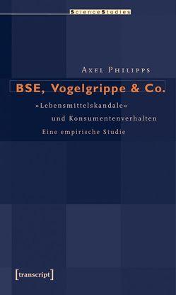 BSE, Vogelgrippe & Co. von Philipps,  Axel