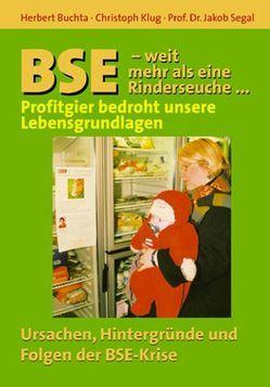 BSE – Weit mehr als eine Rinderseuche von Buchta,  Herbert, Klug,  Christoph, Segal,  Jakob