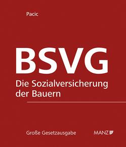 BSVG – Die Sozialversicherung der Bauern, inkl. 103. Erg.-Lfg. von Pacic,  Harun