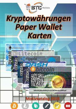 BTC Wallets Kryptowährungen Paper Wallet Karten – Motivkatalog 2018 von Boger,  Daniel