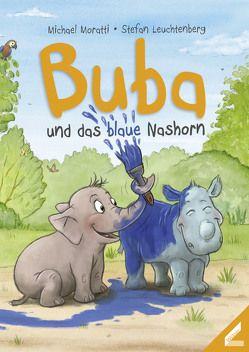 Buba und das blaue Nashorn von Leuchtenberg,  Stefan, Moratti,  Michael