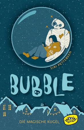 Bubble. Die magische Kugel von Mißfeldt,  Dagmar, Pettersen,  Siri
