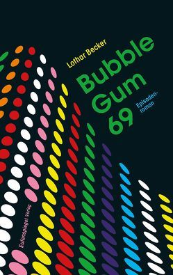 Bubble Gum 69 von Becker,  Lothar