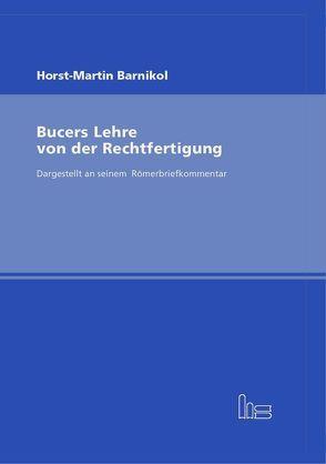 Bucers Lehre von der Rechtfertigung von Barnikol,  Horst M
