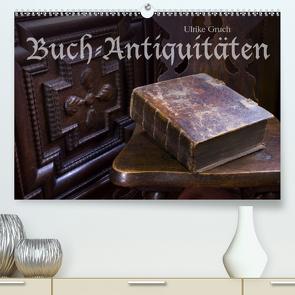 Buch-Antiquitäten (Premium, hochwertiger DIN A2 Wandkalender 2021, Kunstdruck in Hochglanz) von Gruch,  Ulrike