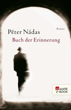 Buch der Erinnerung von Grosche,  Hildegard, Nádas,  Péter