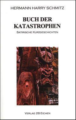Buch der Katastrophen von Schmitz,  Hermann H, Spittel,  Olaf R