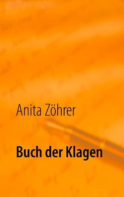 Buch der Klagen von Zöhrer,  Anita