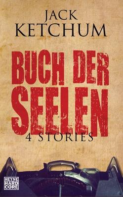 Buch der Seelen von Ketchum,  Jack, Kurz,  Kristof
