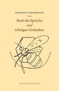 Buch der Sprüche und schrägen Gedanken von Grossmann,  Hartmut