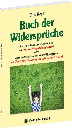 Buch der Widersprüche von Kopf,  Eike, Rockstuhl,  Harald