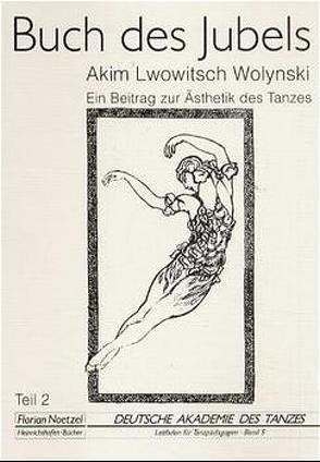 Buch des Jubels. Ein Beitrag zur Ästhetik des Tanzes von Nilanowa,  Nika, Wolynski,  Akim L