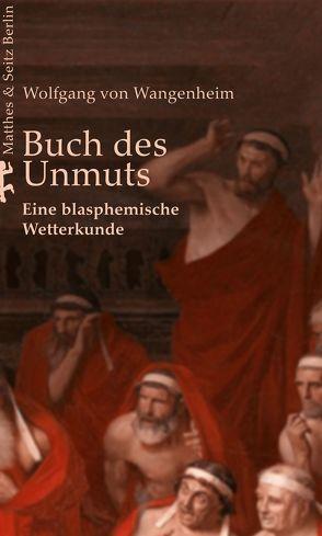 Buch des Unmuts von von Wangenheim,  Wolfgang
