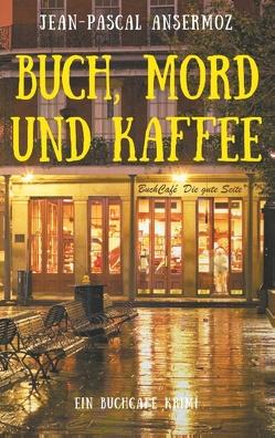 Buch, Mord und Kaffee von Ansermoz,  Jean-Pascal