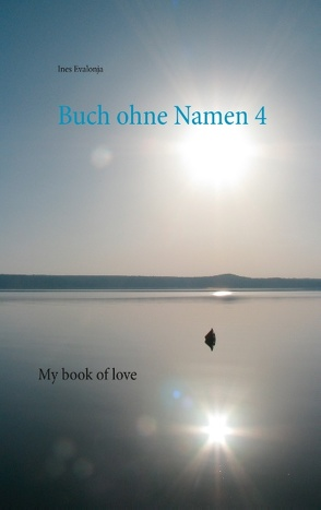 Buch ohne Namen 4 von Evalonja,  Ines