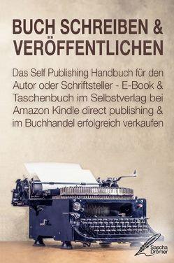 BUCH SCHREIBEN & VERÖFFENTLICHEN von Drömer,  Sascha