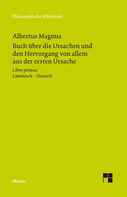 Buch über die Ursachen und den Hervorgang von allem aus der ersten Ursache von Magnus,  Albertus, Möhle,  Hannes