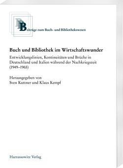 Buch und Bibliothek im Wirtschaftswunder von Kempf,  Klaus, Kuttner,  Sven
