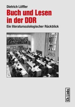 Buch und Lesen in der DDR von Löffler,  Dietrich