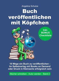 Buch veröffentlichen mit Köpfchen von Schulze,  Angelina