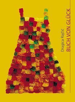 Buch von Glück von Mezger,  Eva, Rajçić,  Dragica