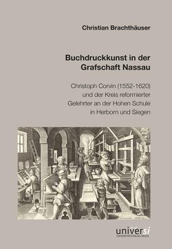 Buchdruckkunst in der Grafschaft Nassau von Brachthäuser,  Christian