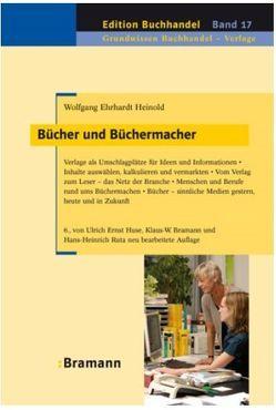 Bücher und Büchermacher von Bramann,  Klaus W, Heinold,  Wolfgang E, Huse,  Ulrich E, Ruta,  Hans H