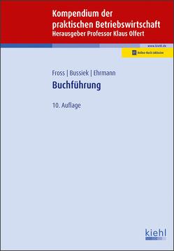 Buchführung von Bussiek,  Jürgen, Ehrmann,  Harald, Fross,  Ingo, Olfert,  Klaus