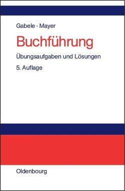 Buchführung von Gabele,  Eduard, Mayer,  Horst